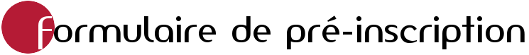 Formulaire de pré-inscription